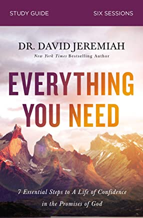 Everything You Need Study Guide: 7 Essential Steps to A Life of Confidence in the Promises of God