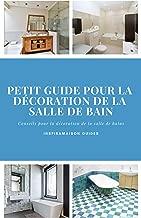 Petit guide pour la décoration de la salle de bain (InspiraMaison Guides t. 1) (French Edition)