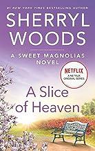 A Slice of Heaven: A Novel (The Sweet Magnolias Book 2)