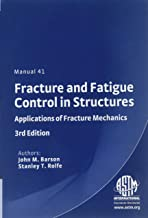 Fracture and Fatigue Control in Structures: Applications of Fracture Mechanics (Astm Manual Series)