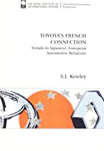 Toyota's French Connection: Trends in Japanese-European Automotive Relations (Royal Institute of International Affairs (Paperback))