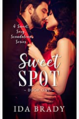 Sweet Spot: A Sweet, Sexy, Scandalous Series Kindle Edition