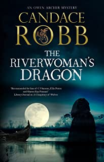 The Riverwoman's Dragon (An Owen Archer mystery Book 13)