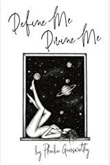 Define Me Divine Me: a Poetic Display of Affection (Self Love Poems Book 1) Kindle Edition