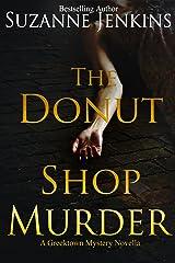The Donut Shop Murder: A Greektown Story Novella (Greektown Stories Book 6) Kindle Edition