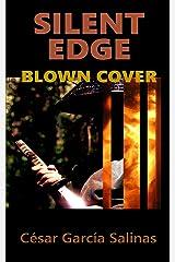 Silent Edge: Blown Cover (The Huet War Book 2) Kindle Edition