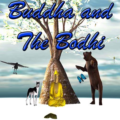 Buddha and The Bodhi