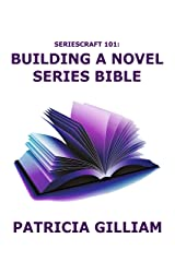 Seriescraft 101: Building a Novel Series Bible Kindle Edition