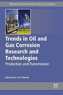 Trends in Oil and Gas Corrosion Research and Technologies: Production and Transmission (Woodhead Publishing Series in Energy)
