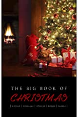 The Big Book of Christmas: 140+ authors and 400+ novels, novellas, stories, poems & carols Kindle Edition