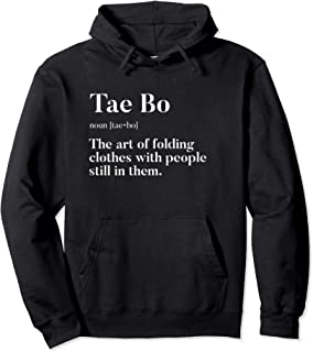 Tae Bo | Definition | Folding Clothes With People In Them | Pullover Hoodie