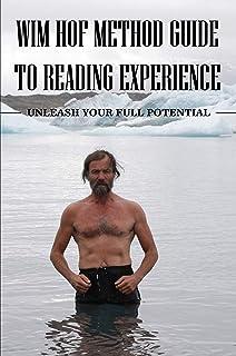 Wim Hof Method Guide to Reading Experience: Unleash Your Full Potential: Wim Hof Method Breathing