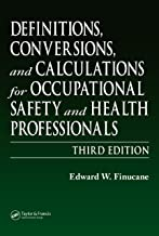 Definitions, Conversions, and Calculations for Occupational Safety and Health Professionals (Definitions, Conversions & Calculations for Occupational Safety & Health Professionals)