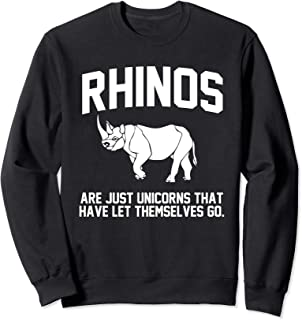 Rhinos are just Unicorns that have let themselves go Sweatshirt
