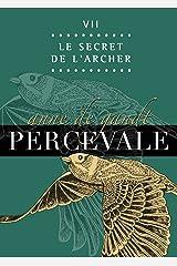Percevale - VII. Le Secret de l'Archer Format Kindle