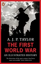 The First World War: An Illustrated History (Penguin Books) (English Edition)