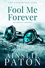 Fool Me Forever (The Confidence Game Book 2)