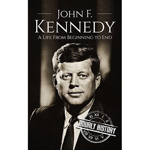 Amazoncom John F Kennedy A Life From Beginning To End