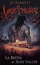 La Bestia de Rose Valley (La Saga de Lorestalker nº 1) (Spanish Edition)