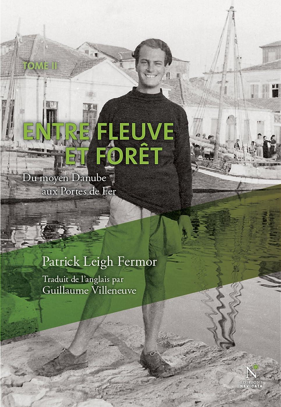ぼんやりした明らかにする甘味Entre fleuve et forêt: Du moyen Danube aux Portes de Fer (Dans la nuit et le vent t. 2) (French Edition)