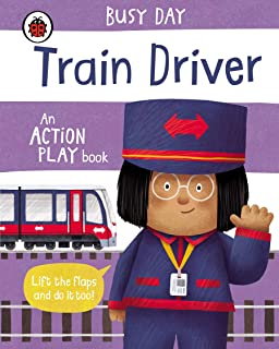 Busy Day: Train Driver: An action play book
