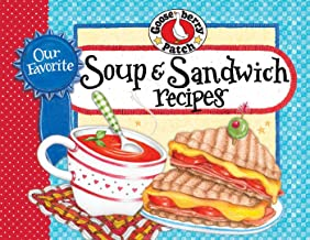 Our Favorite Soup & Sandwich Recipes (Our Favorite Recipes Collection)