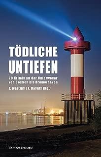 Tödliche Untiefen: 20 Krimis an der Unterweser von Bremen bis Bremerhaven (German Edition)