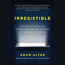 Download Irresistible: The Rise of Addictive Technology and the Business of Keeping Us Hooked PDF