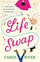 Life Swap: A funny feel good read about starting again