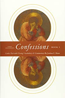 Saint Augustine's Confessions Book I: Latin Text with Facing Vocabulary and Commentary