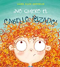 ¡No quiero el cabello rizado! (PICARONA) (Spanish Edition)
