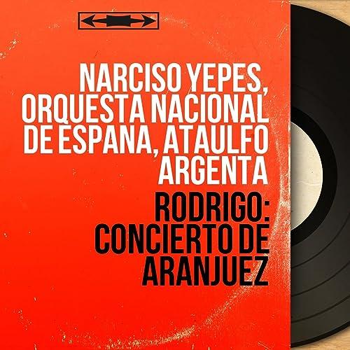 Concierto de Aranjuez: II. Adagio de Narciso Yepes, Orquesta Nacional de España, Ataúlfo Argenta en Amazon Music - Amazon.es