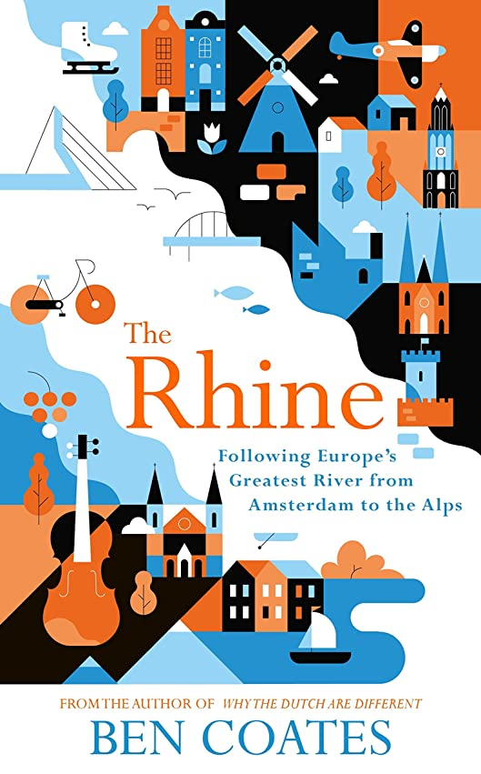 操る手荷物失われたThe Rhine: Following Europe's Greatest River from Amsterdam to the Alps (English Edition)