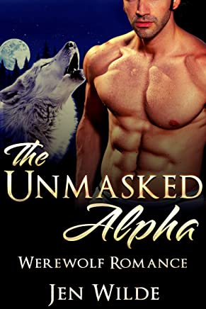 WEREWOLF ROMANCE: The Unmasked Alpha (Contemporary BBW Paranormal Shapeshifter Romance) (New Adult Shapeshifter Alpha Romance Short Stories)