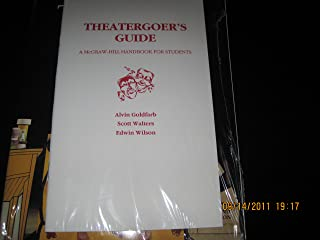 Theater: The Lively Art/Theatergoer's Guide