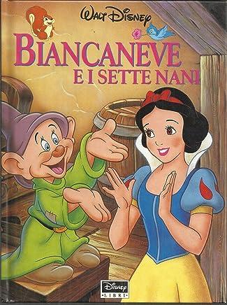 Walt Disney: Biancaneve E I Sette Nani Disney Libri 1998(Collana Dinsneyana)-A12