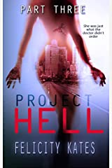 Project Hell--Part Three: A Serial Sci-fi Romance (The New Earth Series Book 3) Kindle Edition