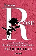 Neuanfang. Eine Kurzgeschichte zum Thriller »Tränennacht«: Ein Vor-Weihnachtsgeschenk von Karen Rose (German Edition)