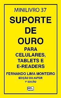 SUPORTE DE OURO: PARA CELULARES, TABLETS E READERS