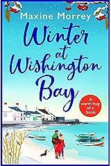 Winter at Wishington Bay: A heartwarming, uplifting romance for winter 2021 Kindle Edition
