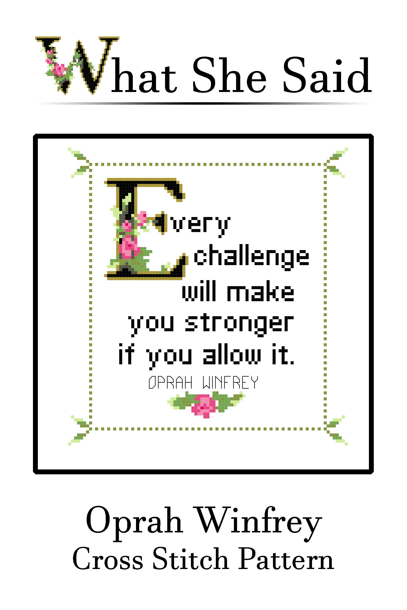 Oprah Winfrey Quote Cross Stitch Pattern: Every challenge will make you stronger if you allow it.
