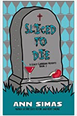 SLICED TO DIE: A Grace Gabbiano Mystery (Book 2) (Grace Gabbiano Mysteries) Kindle Edition