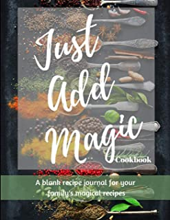Just Add Magic Cookbook: for your family's magical recipes