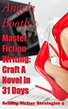 Master Fiction Writing: Craft A Novel in 31 Days: Selling Writer Strategies 4