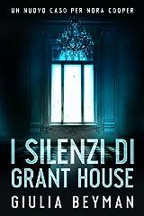I silenzi di Grant House (Nora Cooper Vol. 7) Formato Kindle