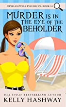 Murder Is In the Eye of the Beholder (English Edition)