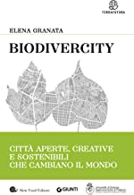 Biodivercity: Città aperte, creative e sostenibili che cambiano il mondo (Italian Edition)