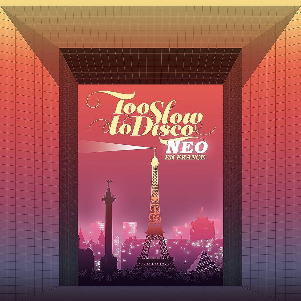 Too Slow to Disco Neo: En France