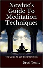 Newbie's Guide To Meditation Techniques