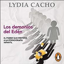 Los demonios del Edén [The Demons of Eden]: El poder que protege a la pornografía infantil [The Power That Protects Child ...